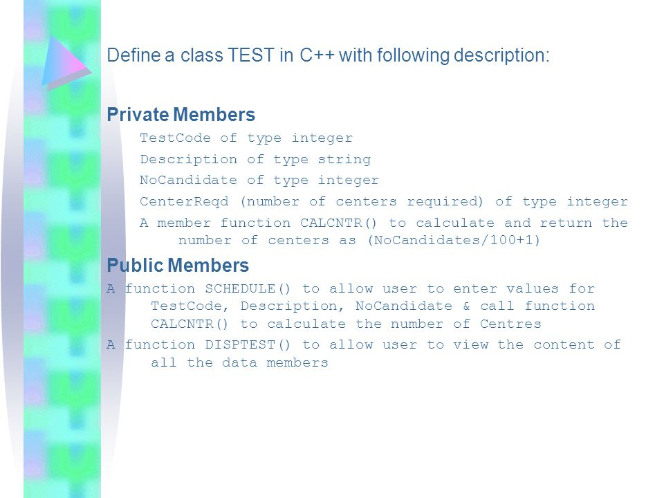 Define a class TEST in C++ with following description: