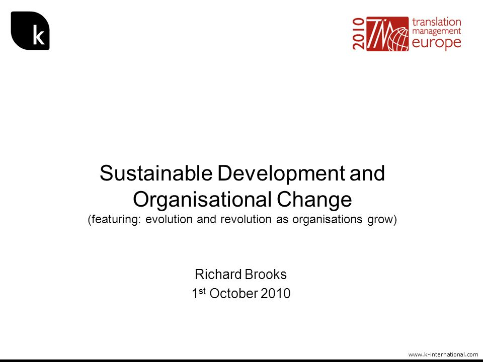 Sustainable Development and Organisational Change (featuring: evolution and revolution as organisations grow)