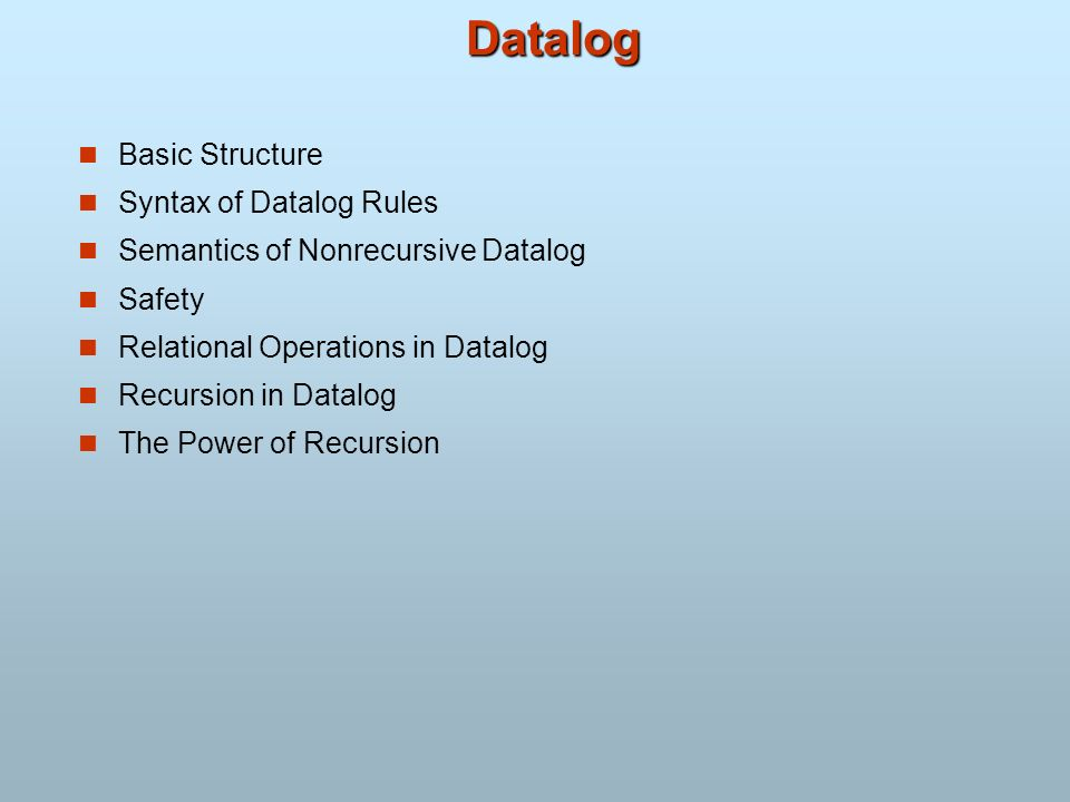 Datalog Basic Structure Syntax of Datalog Rules