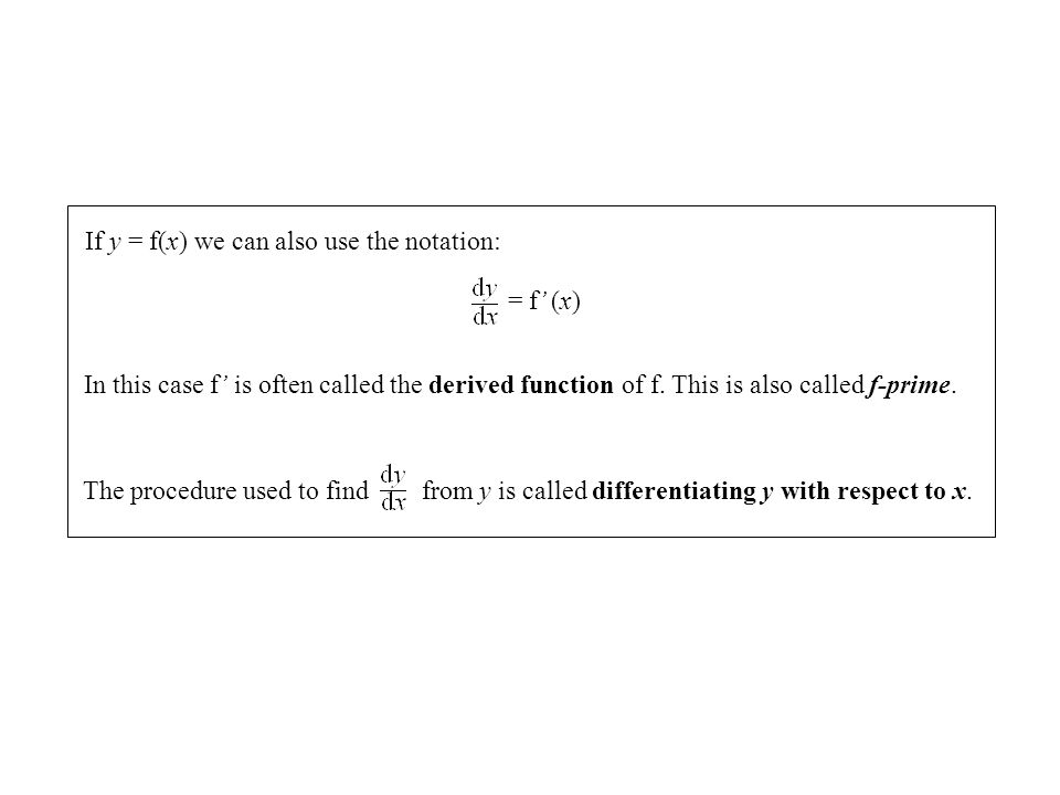 If y = f(x) we can also use the notation: