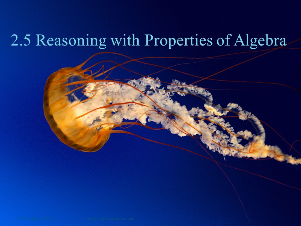 2.5 Reasoning with Properties of Algebra
