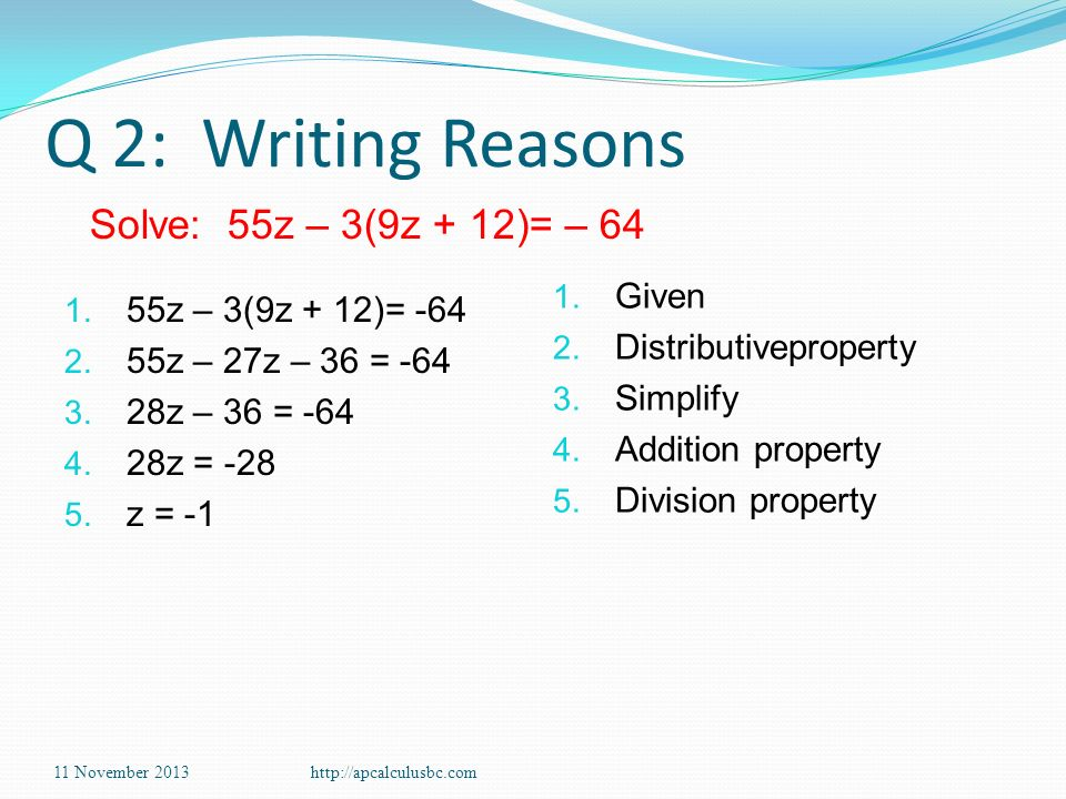 Q 2: Writing Reasons Solve: 55z – 3(9z + 12)= – 64 Given