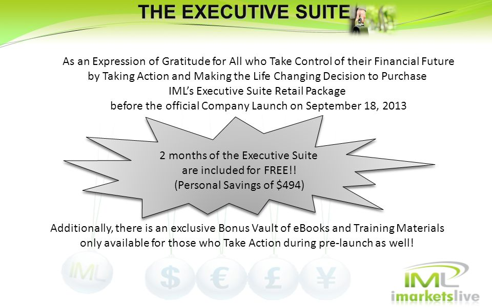 THE EXECUTIVE SUITE As an Expression of Gratitude for All who Take Control of their Financial Future.