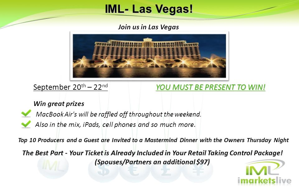 IML- Las Vegas! September 20th – 22nd YOU MUST BE PRESENT TO WIN!