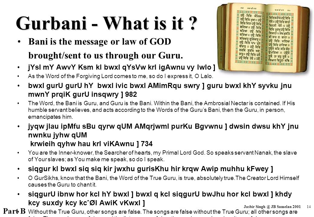 Gurbani - What is it Bani is the message or law of GOD