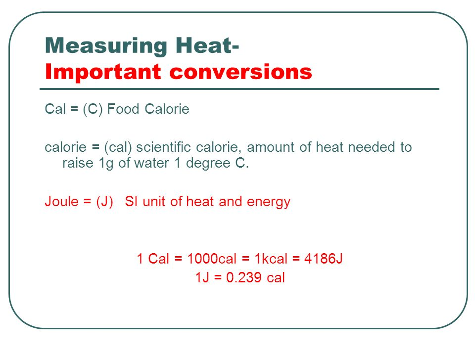 Measuring Heat- Important conversions