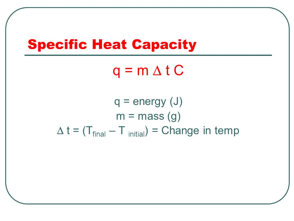 Thermochemistry the study of heat changes that occur for Specific heat table j gc