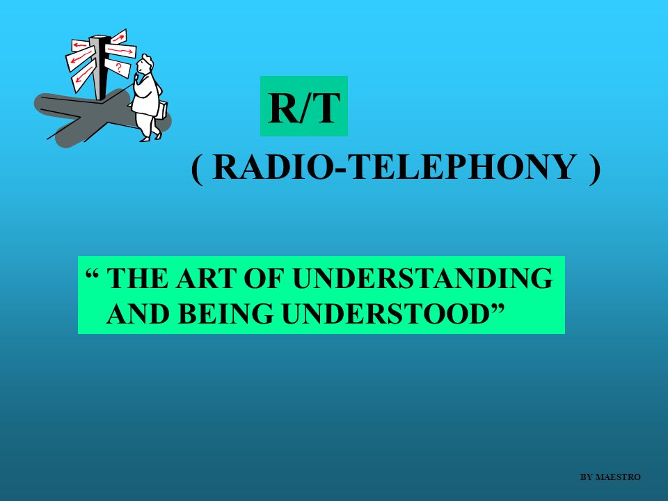 R/T ( RADIO-TELEPHONY ) THE ART OF UNDERSTANDING