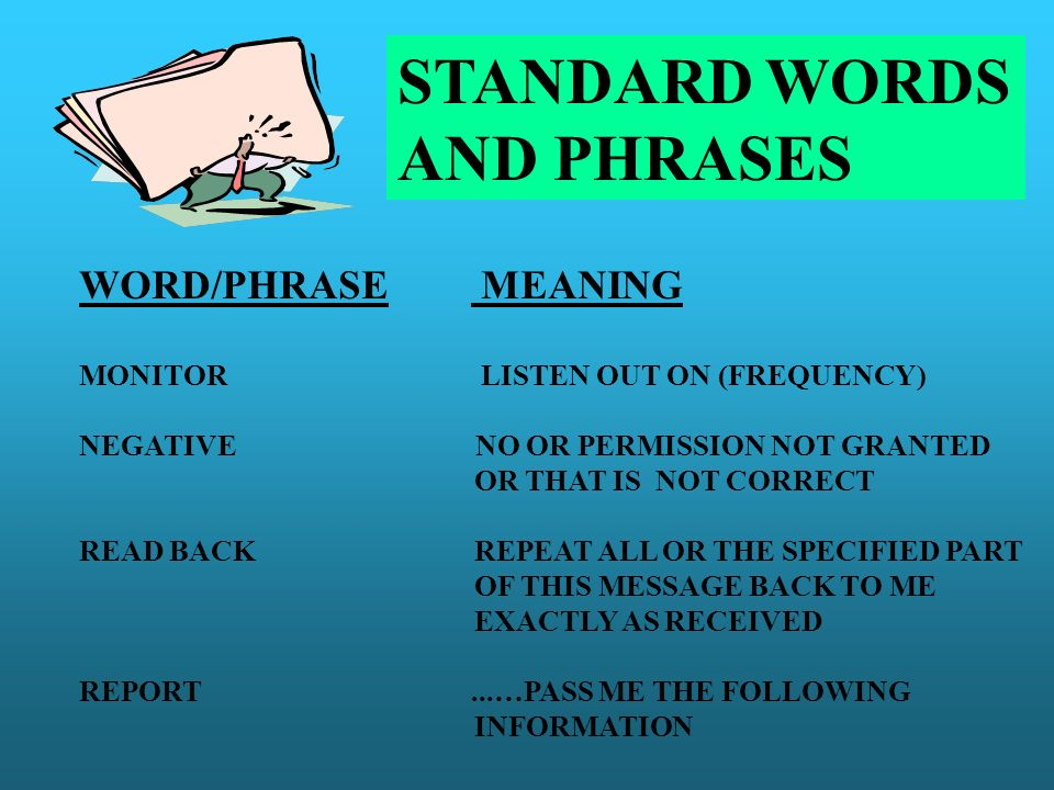 STANDARD WORDS AND PHRASES WORD/PHRASE MEANING