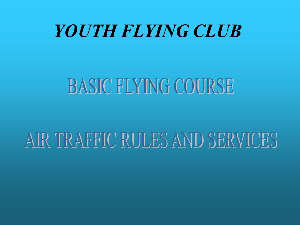AIR TRAFFIC RULES AND SERVICES