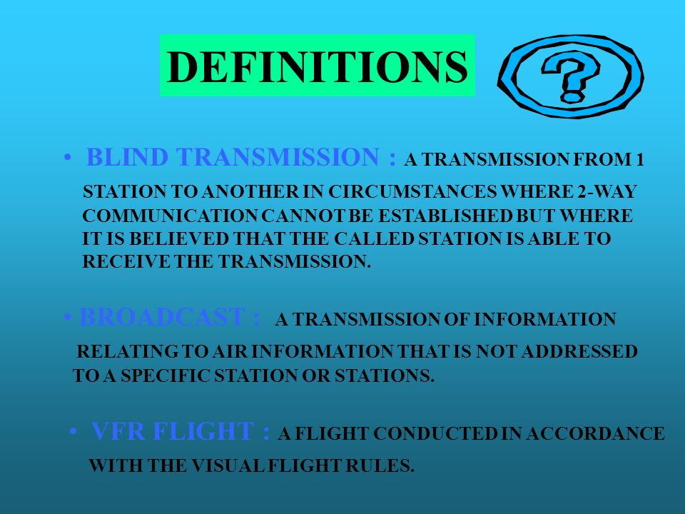 DEFINITIONS BLIND TRANSMISSION : A TRANSMISSION FROM 1