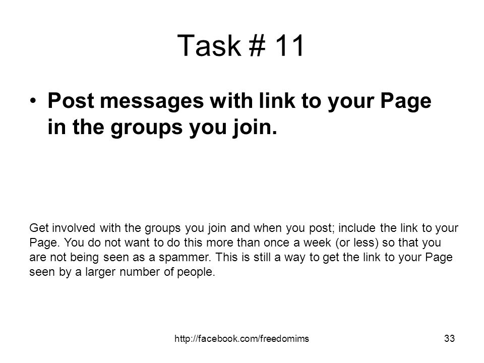 Task # 11 Post messages with link to your Page in the groups you join.