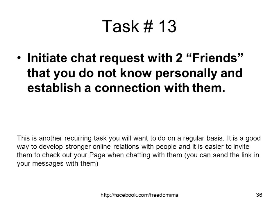 Task # 13 Initiate chat request with 2 Friends that you do not know personally and establish a connection with them.