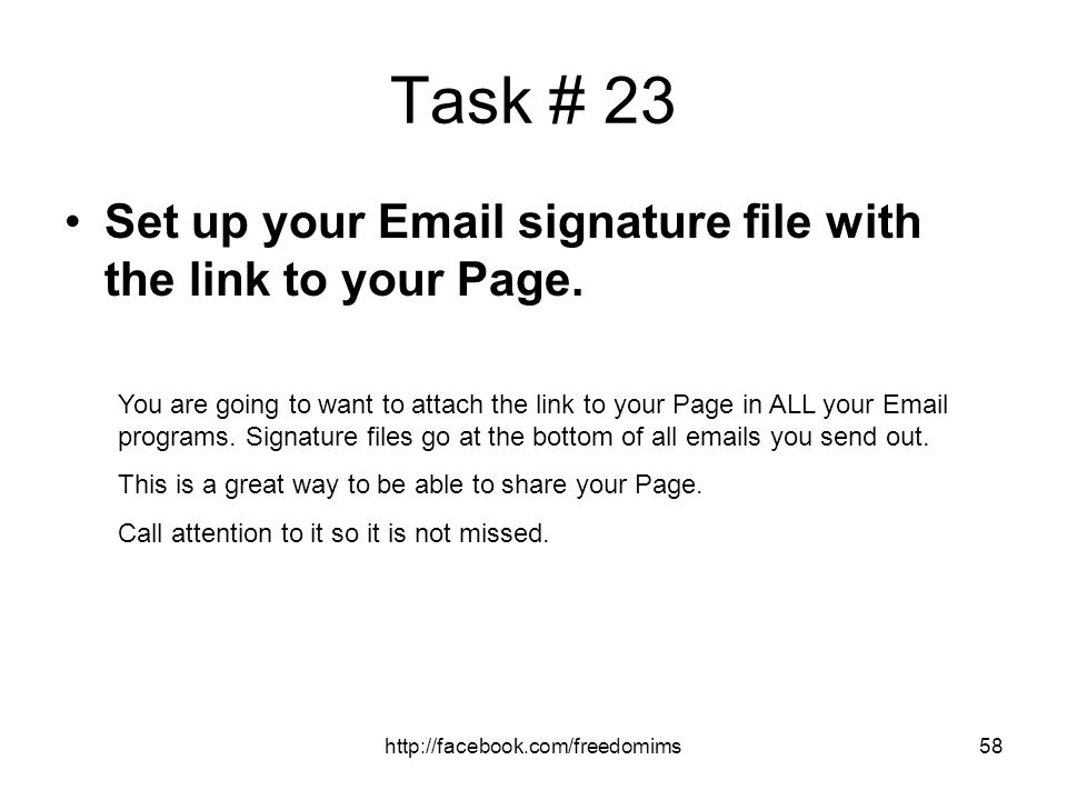 Task # 23 Set up your Email signature file with the link to your Page.