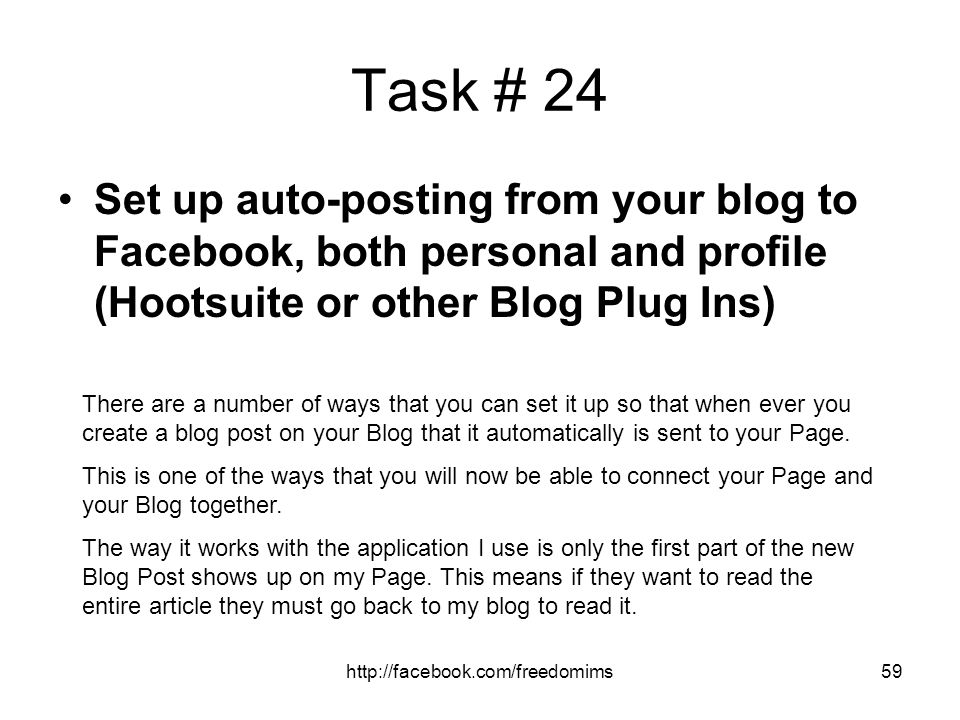 Task # 24 Set up auto-posting from your blog to Facebook, both personal and profile (Hootsuite or other Blog Plug Ins)