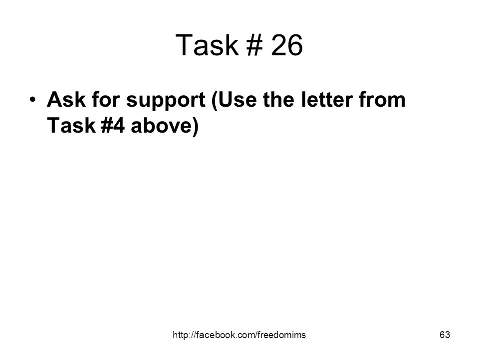 Task # 26 Ask for support (Use the letter from Task #4 above)