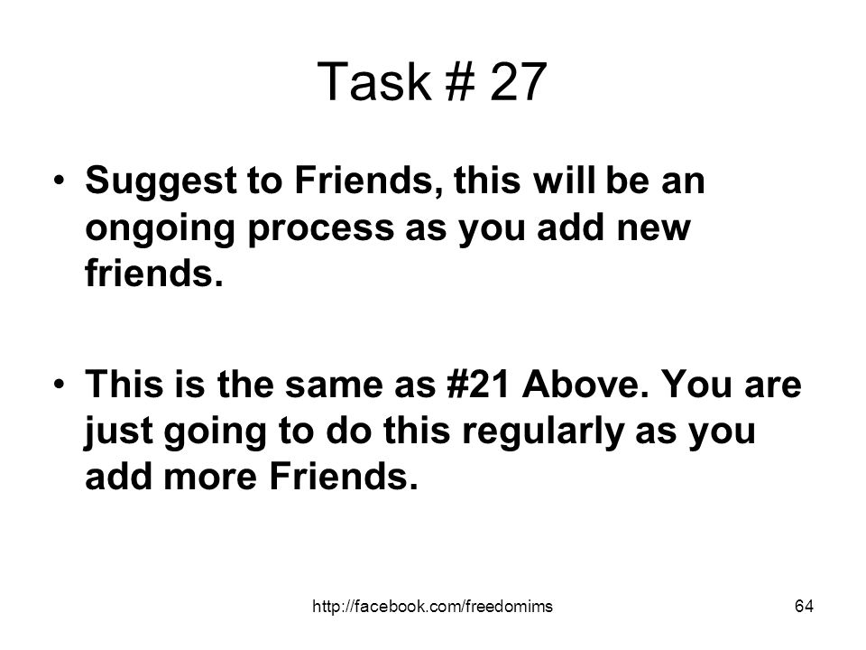 Task # 27 Suggest to Friends, this will be an ongoing process as you add new friends.
