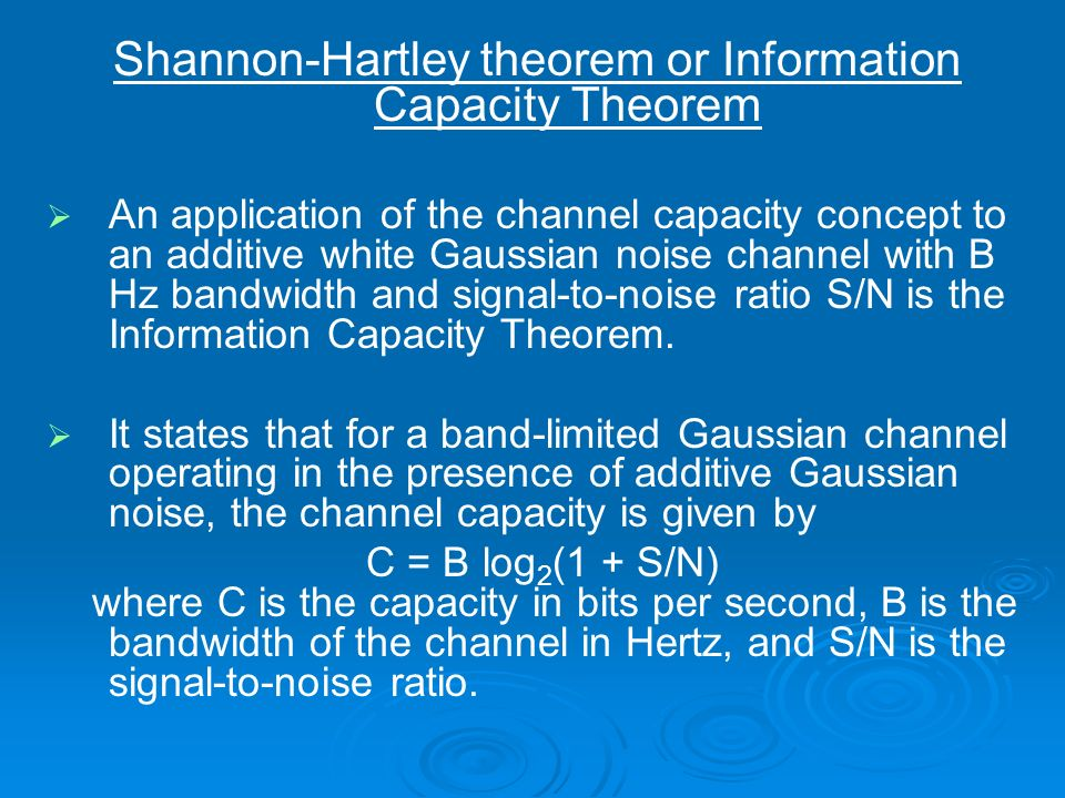 Shannon-Hartley theorem or Information Capacity Theorem