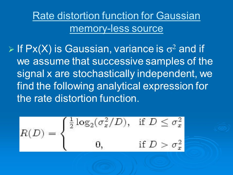 Rate distortion function for Gaussian memory-less source