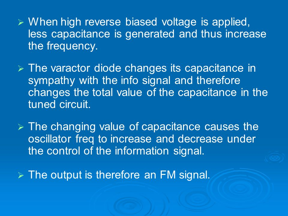 When high reverse biased voltage is applied, less capacitance is generated and thus increase the frequency.