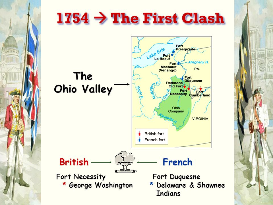 1754  The First Clash The Ohio Valley British French
