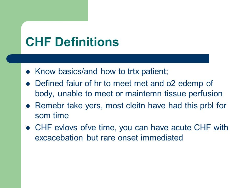 CHF Definitions Know basics/and how to trtx patient;