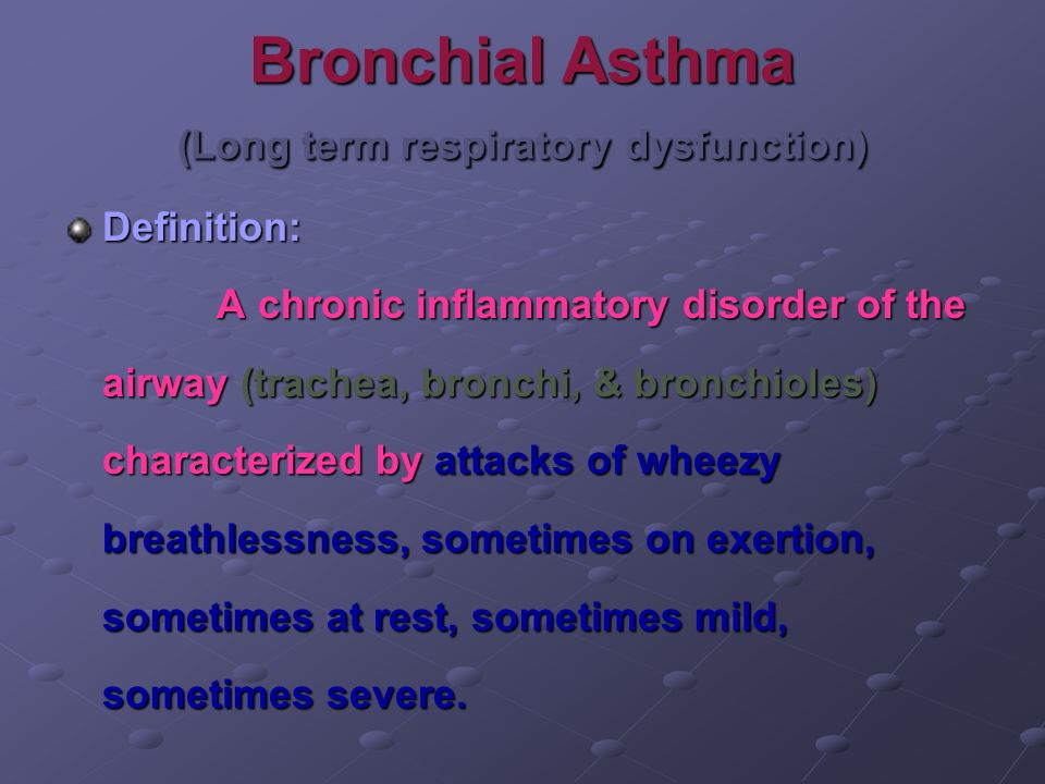 Bronchial Asthma (Long term respiratory dysfunction)