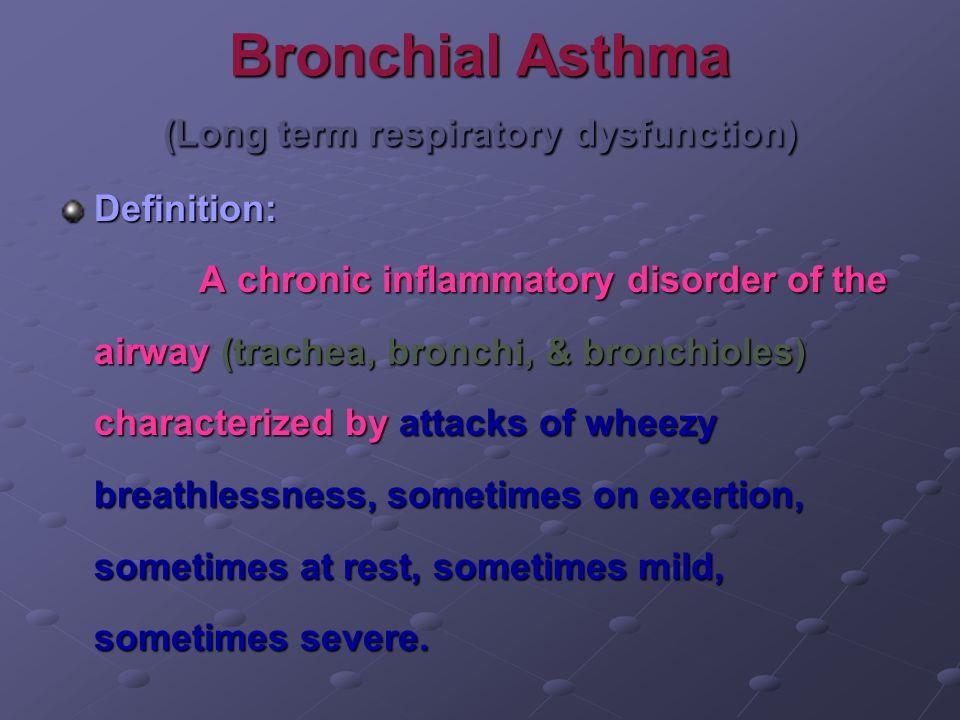 Bronchial Asthma (Long term respiratory dysfunction)