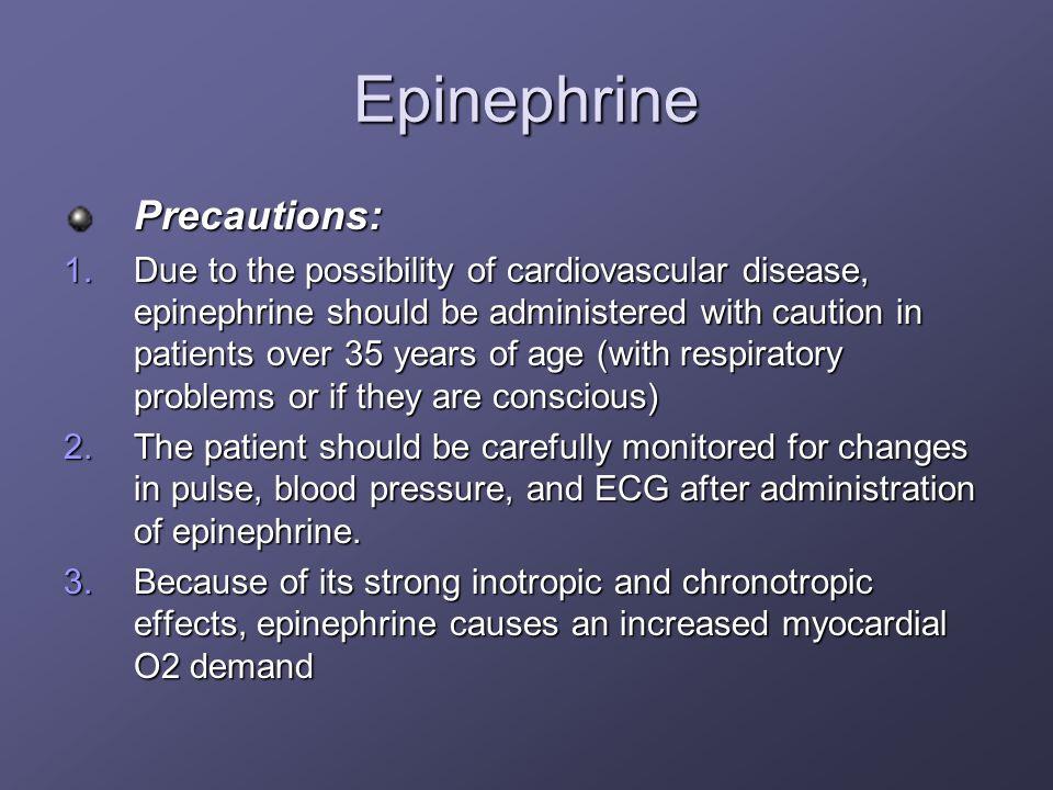 Epinephrine Precautions:
