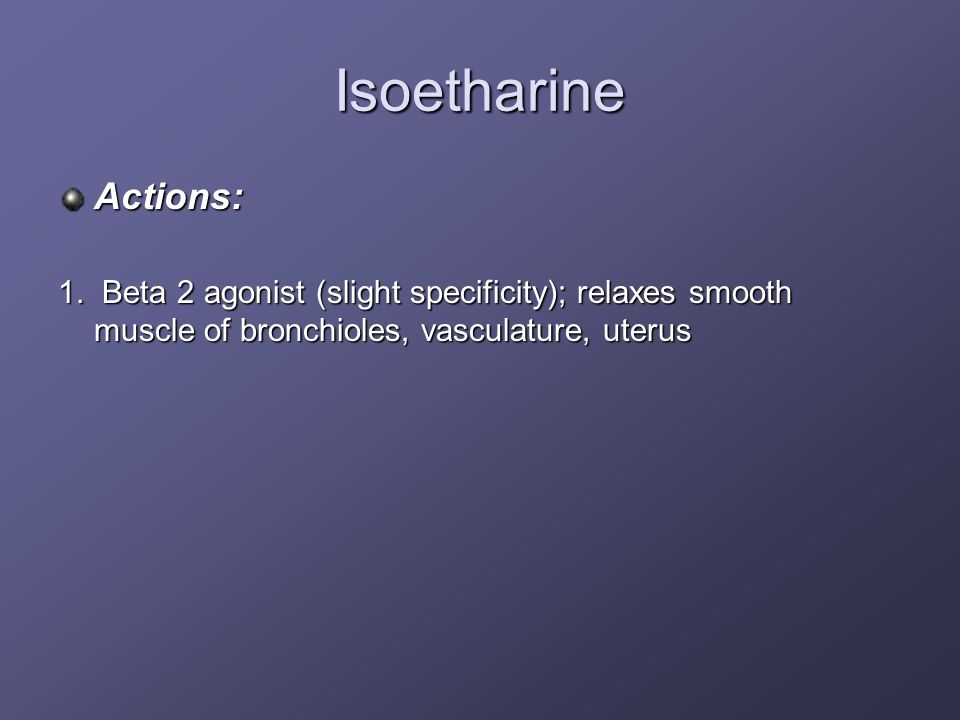 Isoetharine Actions: 1.