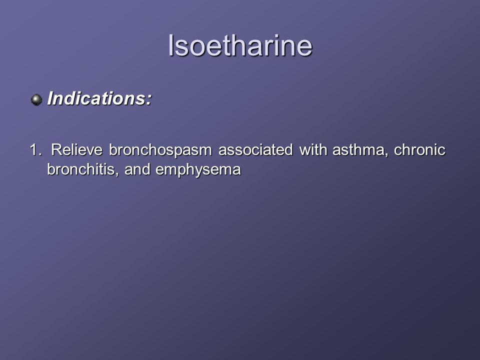 Isoetharine Indications: