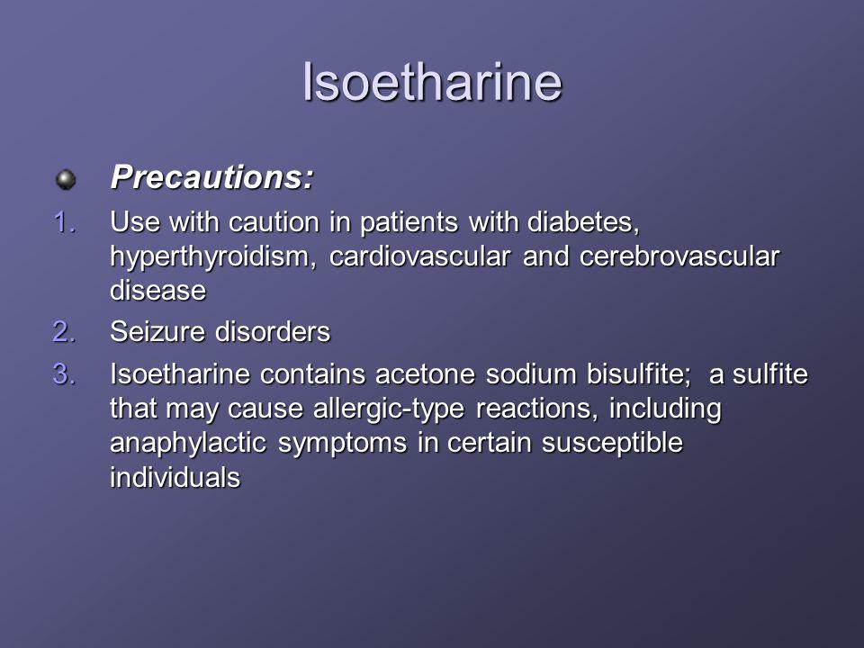 Isoetharine Precautions: