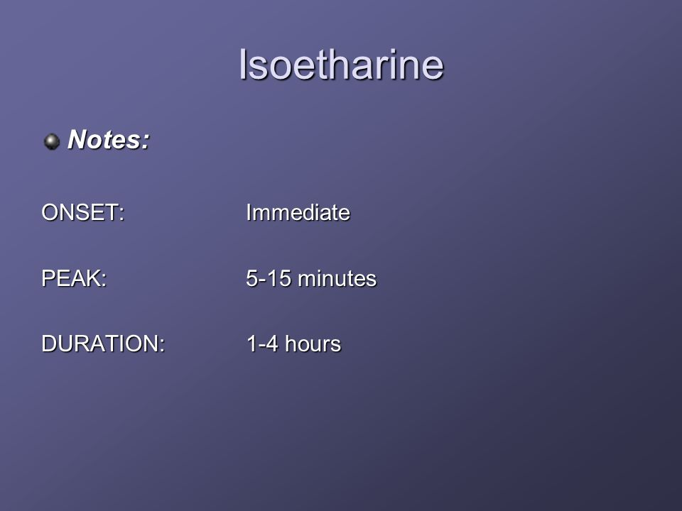 Isoetharine Notes: ONSET: Immediate PEAK: 5-15 minutes