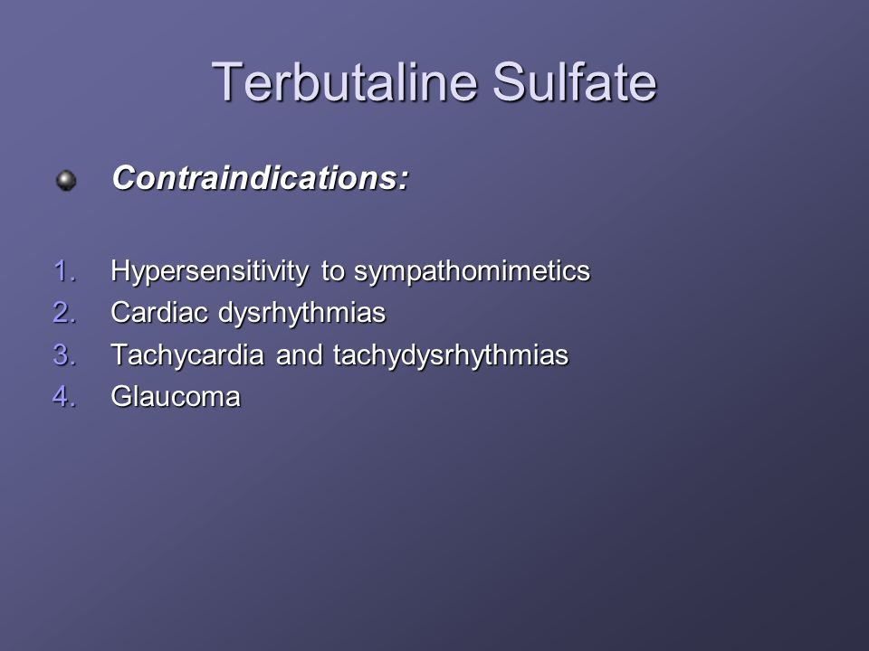 Terbutaline Sulfate Contraindications: