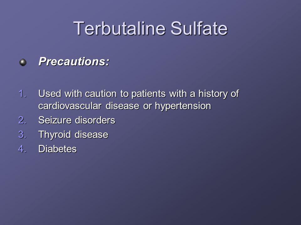 Terbutaline Sulfate Precautions: