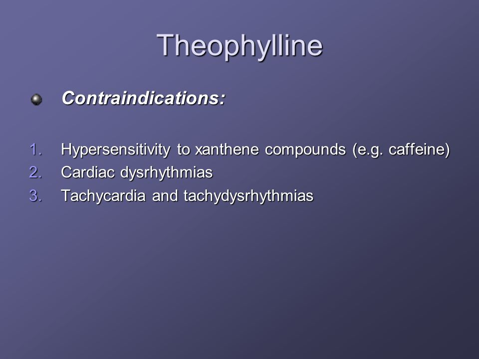 Theophylline Contraindications: