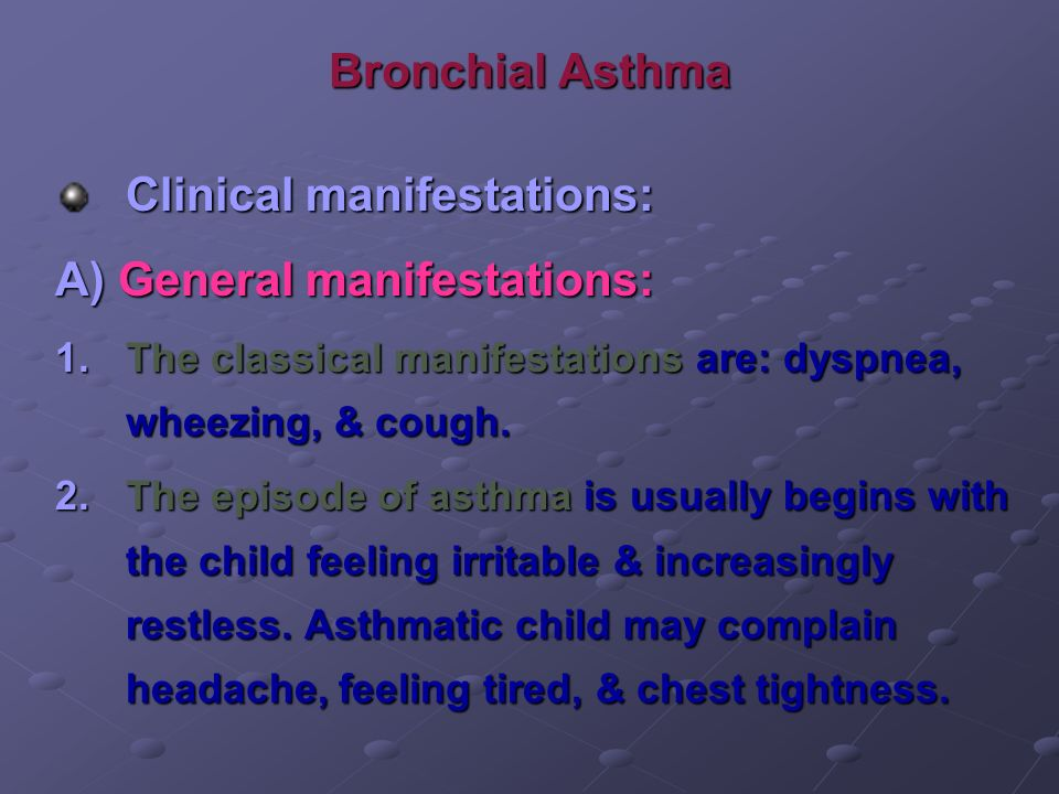 Clinical manifestations: A) General manifestations: