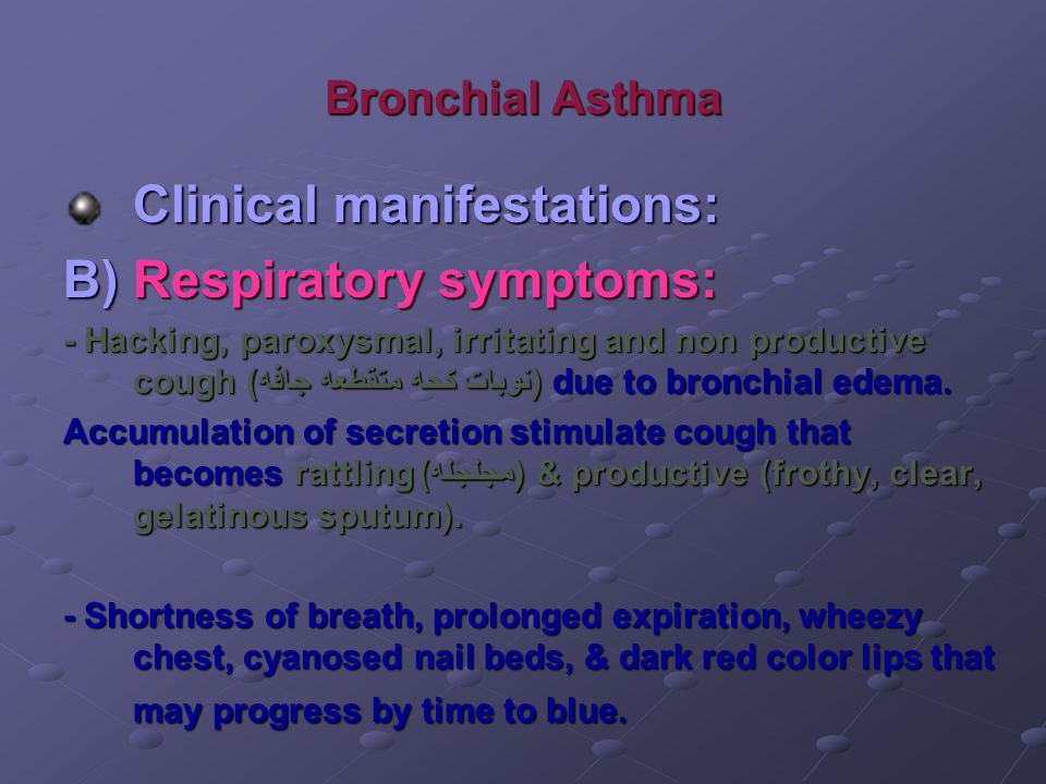 Clinical manifestations: B) Respiratory symptoms: