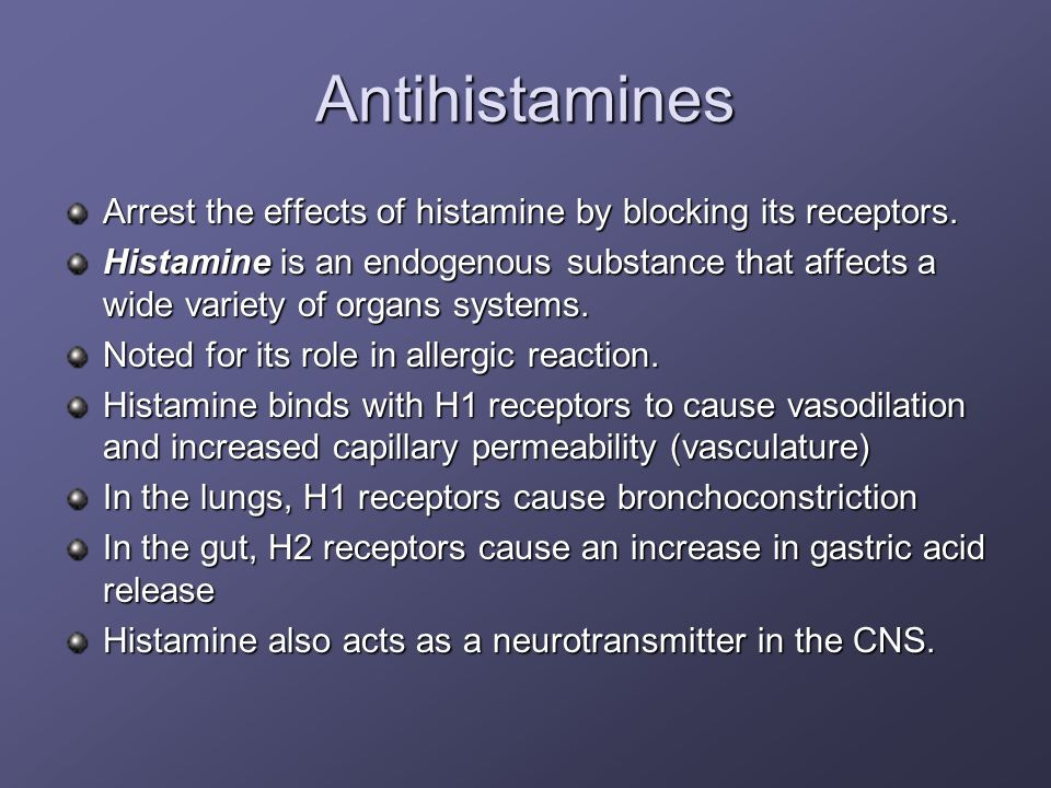 Antihistamines Arrest the effects of histamine by blocking its receptors.