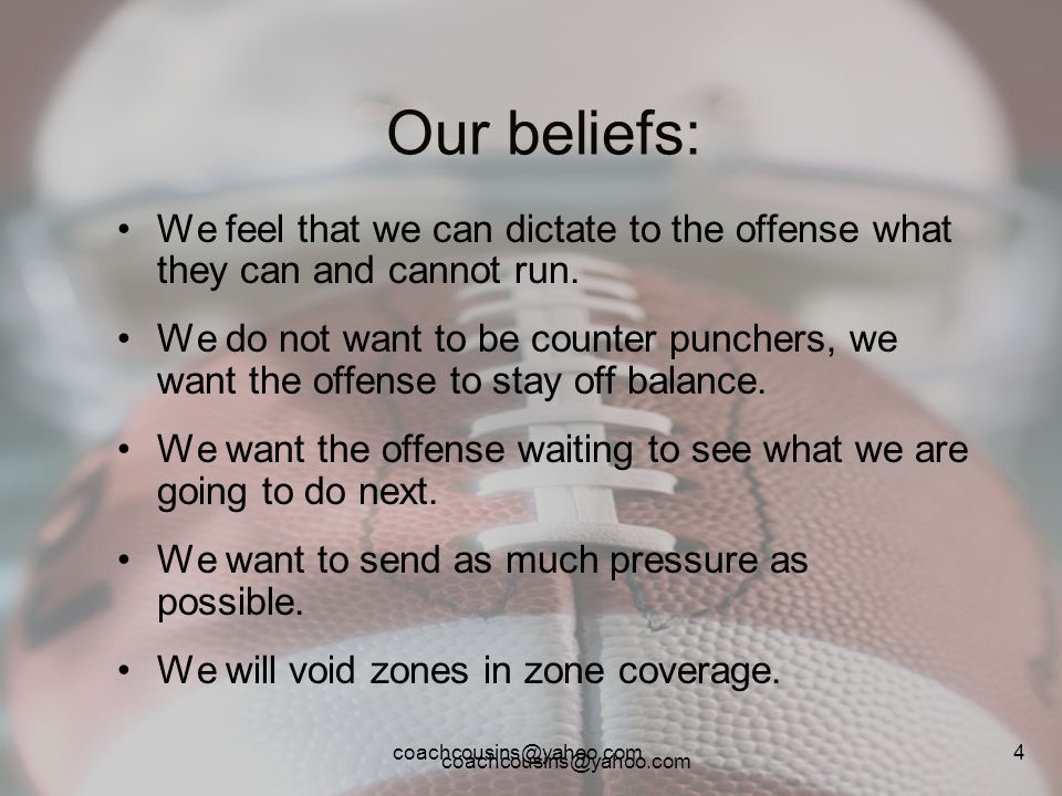 Our beliefs: We feel that we can dictate to the offense what they can and cannot run.