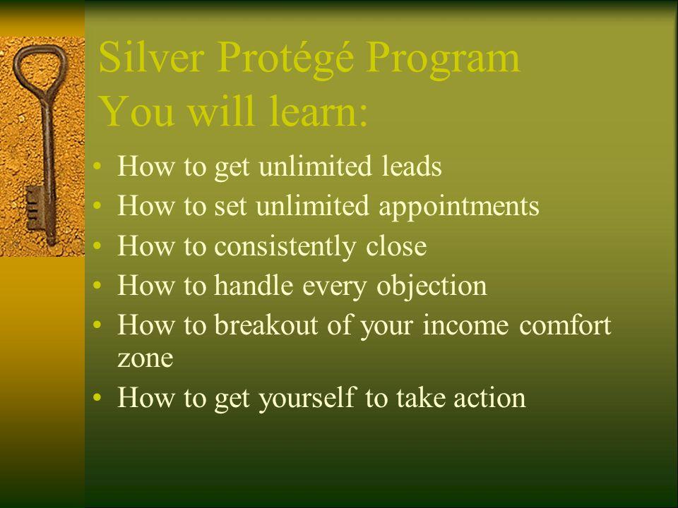Silver Protégé Program You will learn: