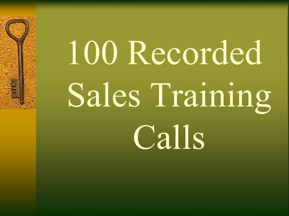 100 Recorded Sales Training Calls