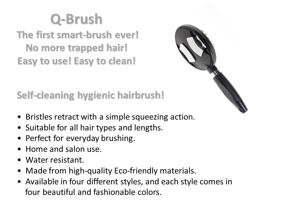 Easy to use! Easy to clean! Self-cleaning hygienic hairbrush!