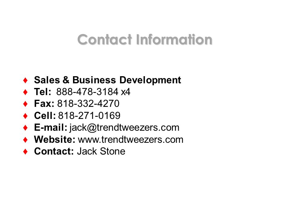 Contact Information Sales & Business Development. Tel: 888-478-3184 x4. Fax: 818-332-4270. Cell: 818-271-0169.
