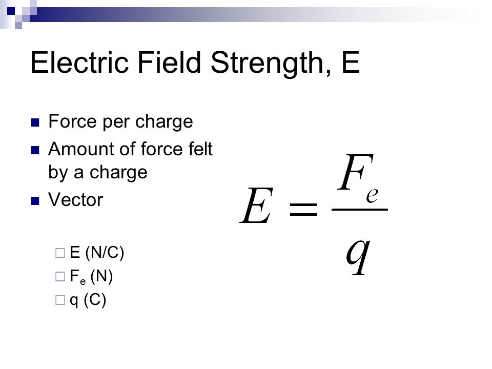 Electric Field Strength, E