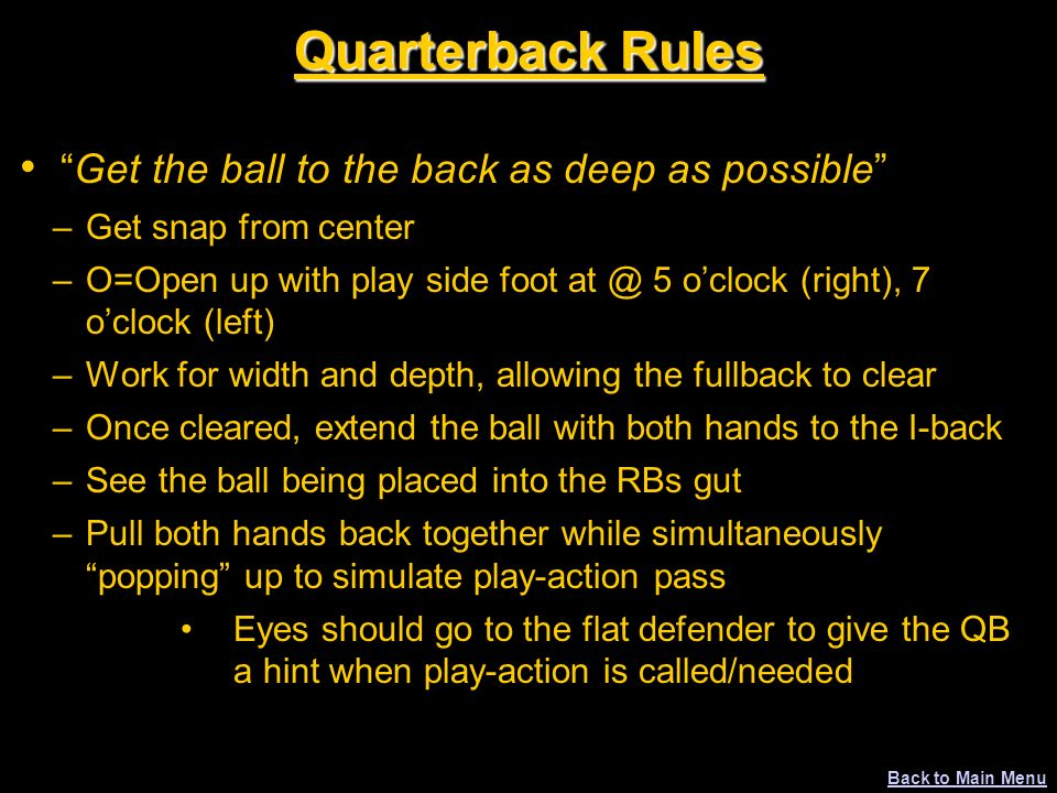 Quarterback Rules Get the ball to the back as deep as possible