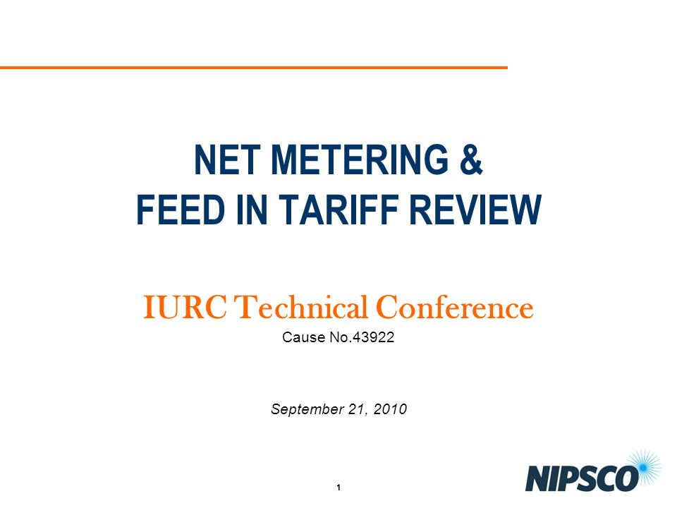 NET METERING & FEED IN TARIFF REVIEW IURC Technical Conference