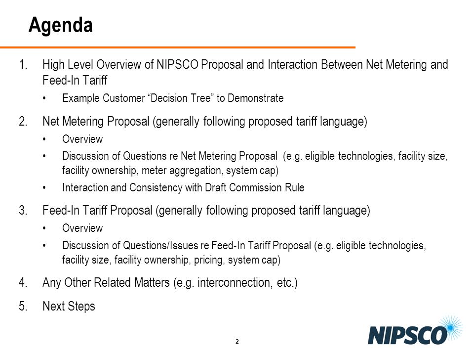 AgendaHigh Level Overview of NIPSCO Proposal and Interaction Between Net Metering and Feed-In Tariff.