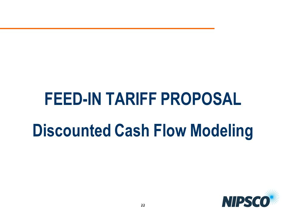 FEED-IN TARIFF PROPOSAL Discounted Cash Flow Modeling
