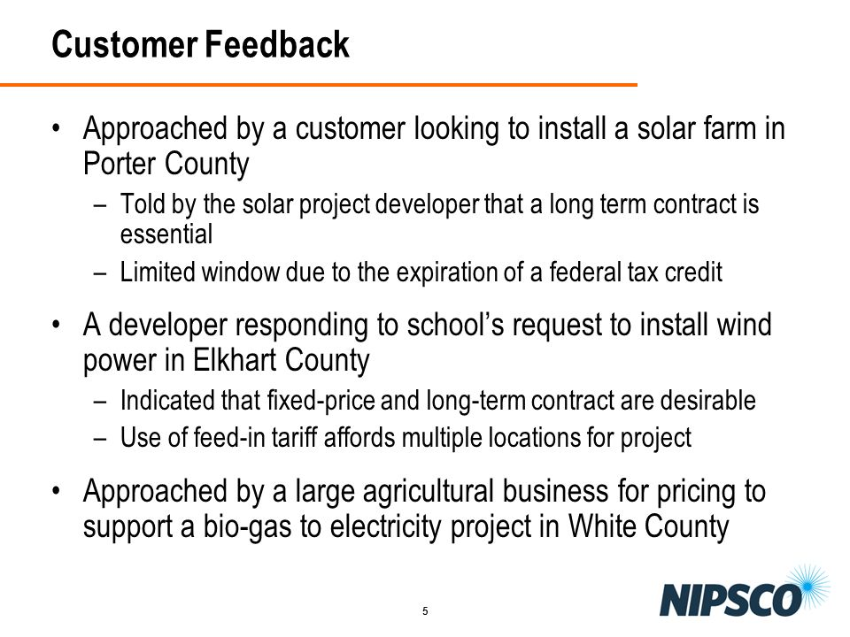 Customer FeedbackApproached by a customer looking to install a solar farm in Porter County.
